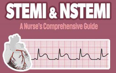 STEMI & NSTEMI: A Nurse's Comprehensive Guide